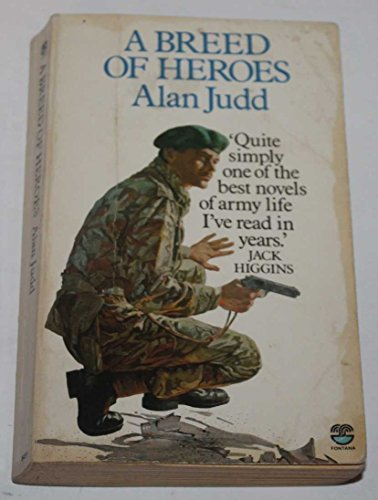 A Breed of Heroes By Alan Judd