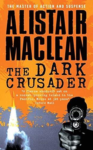 The Dark Crusader By Alistair MacLean