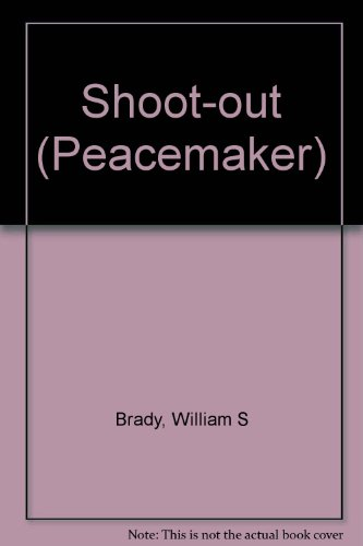 Shoot-out (Peacemaker) By William S Brady
