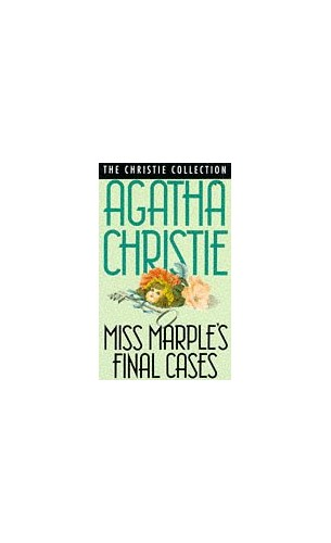 Miss Marple's Final Cases and Others By Agatha Christie
