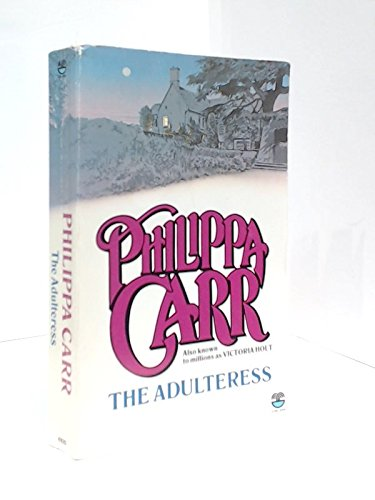 Adulteress (Daughters of England) by Philippa Carr