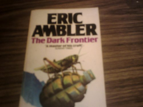 The Dark Frontier By Eric Ambler