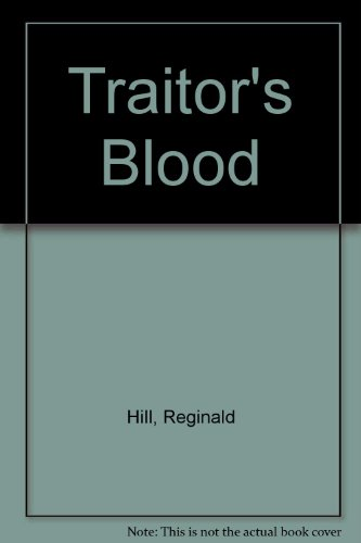 Traitor's Blood By Reginald Hill