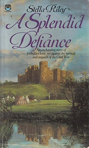 Splendid Defiance By Stella Riley