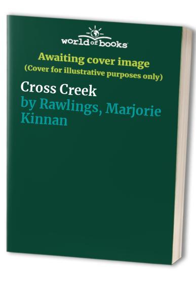 Cross Creek by Marjorie Kinnan Rawlings