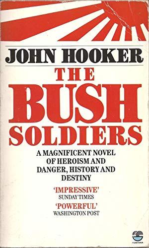 The Bush Soldiers By John Hooker