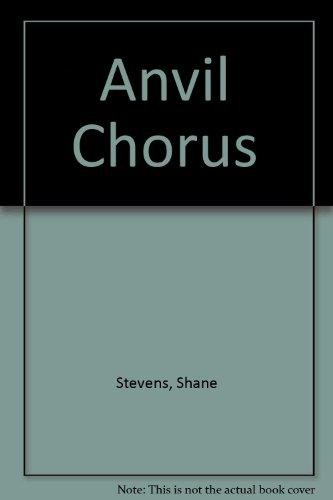 Anvil Chorus By Shane Stevens