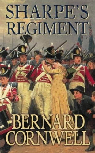 Sharpe's Regiment: The Invasion of France, June to November 1813 (The Sharpe Series, Book 17) By Bernard Cornwell