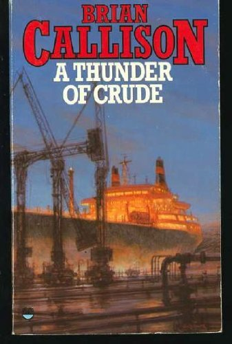 A Thunder of Crude By Brian Callison