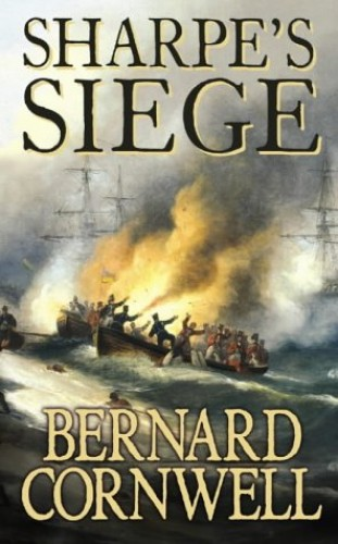 Sharpe's Siege: The Winter Campaign, 1814 (The Sharpe Series, Book 18) By Bernard Cornwell