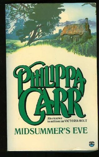 Midsummer's Eve (Daughters of England S.) By Philippa Carr
