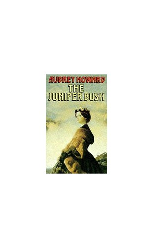 The Juniper Bush By Audrey Howard