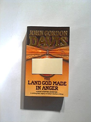 The Land God Made in Anger By John Gordon Davis