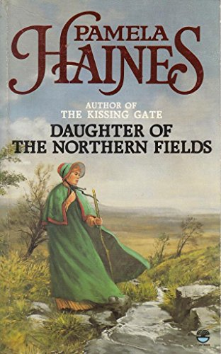 Daughter of the Northern Fields by Pamela Haines