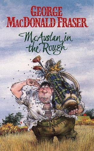 McAuslan in the Rough By George MacDonald Fraser
