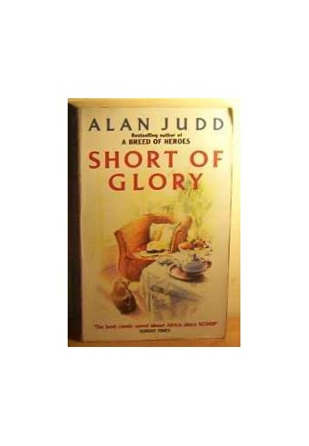 Short of Glory By Alan Judd