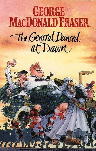 """The General Danced at Dawn By George MacDonald Fraser"