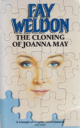 The Cloning of Joanna May By Fay Weldon