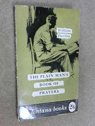 Plain Man's Book of Prayers By William Barclay
