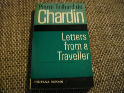 Letters from a Traveller By Pierre Teilhard de Chardin