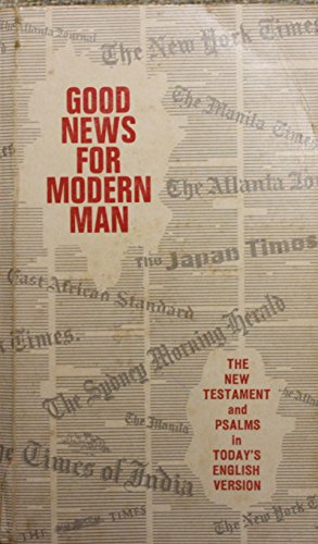 Good News for Modern Man By Translated by R.G. Bratcher