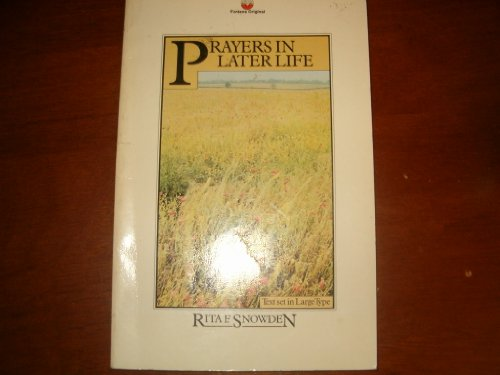 Prayers in Later Life By Rita F. Snowden