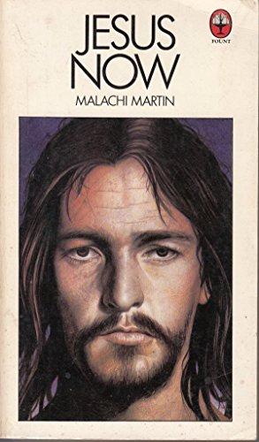 Jesus Now By Malachi Martin