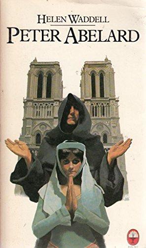 Peter Abelard: A Novel By Helen Waddell
