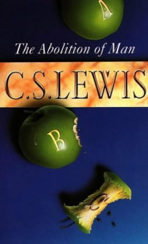 The Abolition of Man By C. S. Lewis