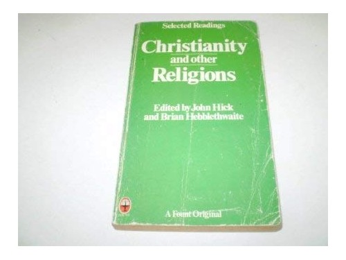 Christianity and Other Religions By John Harwood Hick
