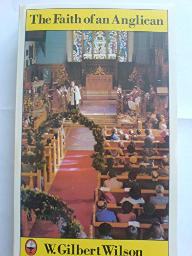 Faith of an Anglican By Gilbert Wilson