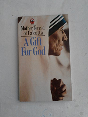 A Gift for God By Mother Teresa
