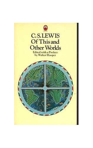 Of This and Other Worlds By C. S. Lewis