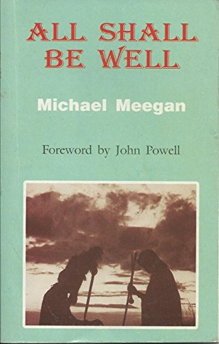 All Shall be Well By Michael Meegan