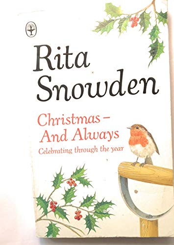 Christmas - and Always By Rita F. Snowden