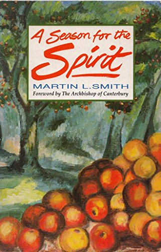 A Season for the Spirit By Martin L. Smith
