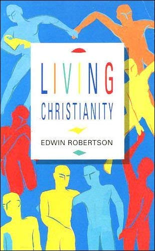 Living Christianity By E.H. Robertson