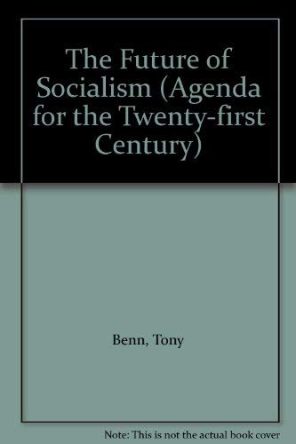 The Future for Socialism (Agenda for the Twenty-first Century) By Tony Benn