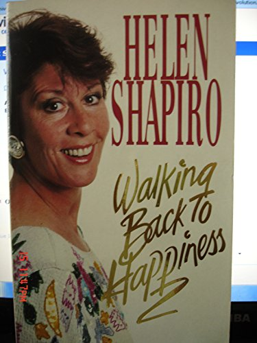 Walking Back to Happiness: An Autobiography By Helen Shapiro