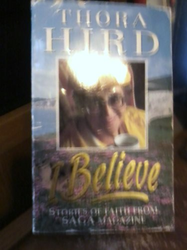 I Believe By Thora Hird
