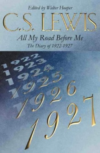 All My Road Before Me By C. S. Lewis