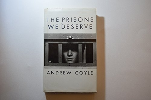 The Prisons We Deserve by Andrew Coyle