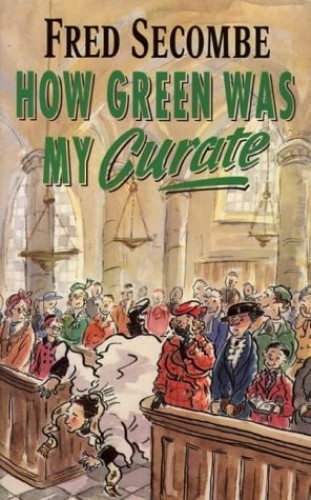 How Green Was My Curate By Fred Secombe