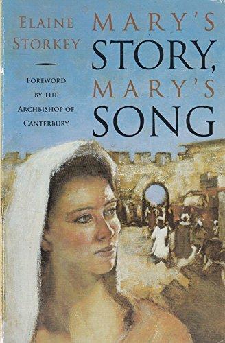 Mary's Story, Mary's Song By Elaine Storkey