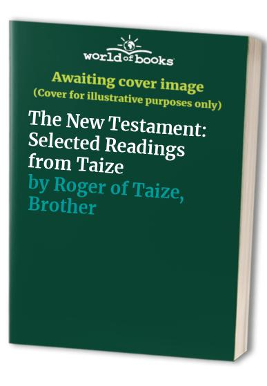 The New Testament By Brother Roger of Taize