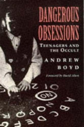 Dangerous Obsessions By Andrew Boyd