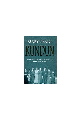 Kundun: A biography of the family of the Dalai Lama By Mary Craig