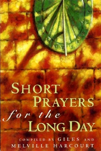 Short Prayers for the Long Day By Giles Harcourt
