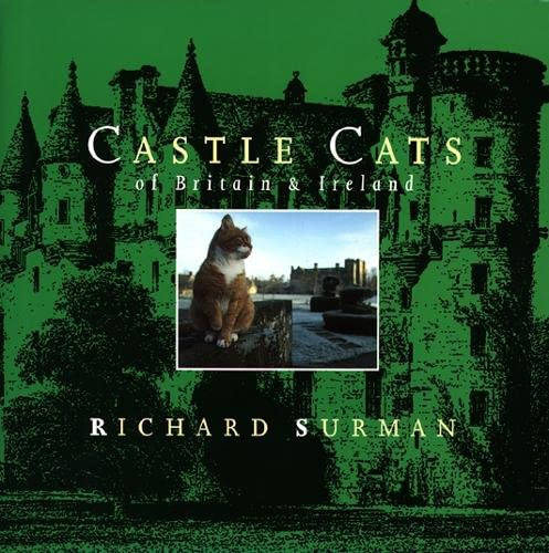 Castle Cats of Britain and Ireland By Richard Surman