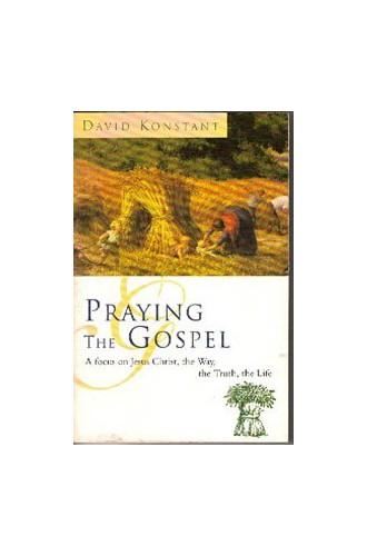 Praying the Gospels By Bishop David Konstant